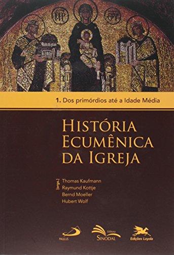 História ecumênica da Igreja - Vol. 1: Volume 1: Dos primórdios até a Idade Média