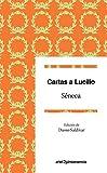 Cartas a Lucilio: Epístolas escogidas. Edición de Dasso Saldívar (Quintaesencia)