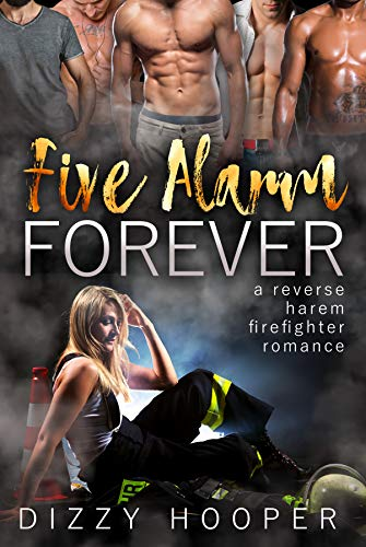 Five Alarm Forever by Dizzy Hooper