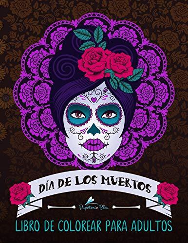 Dia De Los Muertos: Libro De Colorear Para Adultos: Calaveras de azúcar (Día de los Muertos)