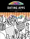 DATING APPS: AN ADULT COLORING BOOK: An Awesome Coloring Book For Adults