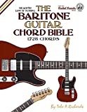 The Baritone Guitar Chord Bible: Low B Tuning 1,728 Chords (Fretted Friends)