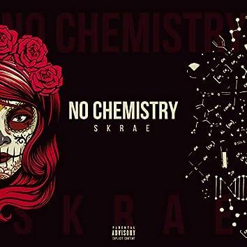 No Chemistry