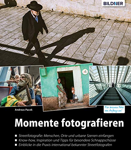 Momente fotografieren: Streetfotografie – Know-how, Inspiration und Tipps