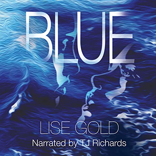 Blue Audiobook By Lise Gold cover art