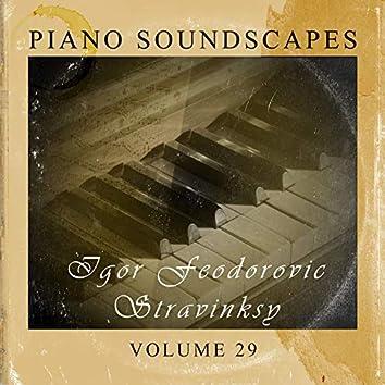 Piano SoundScapes Vol, 29: Igor Feodorovic Stravinsky