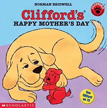 Clifford's Happy Mother's Day (Turtleback School & Library Binding Edition) (Clifford the Big Red Dog)