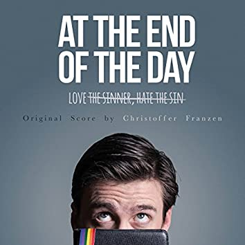 At the End of the Day (Original Score)