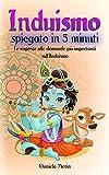 INDUISMO: Spiegato in 5 minuti: Le risposte alle domande più importanti sull'Induismo...