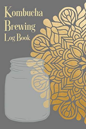 Kombucha Brewing Log Book: Kombucha Brew Journal, Scobys Tracker & Recipe Notebook. Best Homesteading Gift. Mandala Cover.