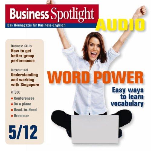 Business Spotlight Audio - Word power. 5/2012 audiobook cover art
