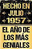 Hecho En Julio 1957 El Año De Los Más Geniales: Regalo de cumpleaños perfecto para las mujeres, los hombres, la esposa, novia, mujer, La madre ... ... ... nacida en julio   Cuaderno de Notas, Diario.