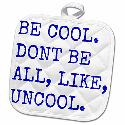 3D Rose Be Cool Dont Be All Like Uncool Pot Holder, 8 x 8