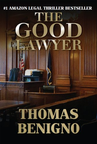 Book: The Good Lawyer - A Novel by Thomas Benigno