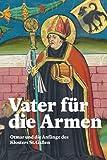 Vater Fur Die Armen: Otmar Und Die Anfange Des Klosters St. Gallen (German Edition)
