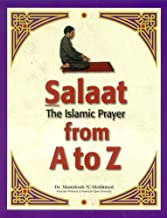 Salaat: The Islamic Prayer from A to Z