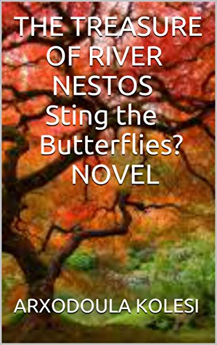 THE TREASURE  OF RIVER NESTOS Sting the Butterflies? NOVEL (English Edition)