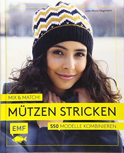 Mix and Match! Mützen stricken: 550 Modelle kombinieren – Mit Jacquard-, Mosaik- und Strukturmustern