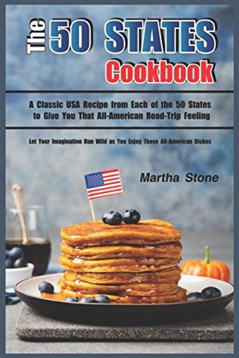 電気意欲複数The 50 States Cookbook: A Classic USA Recipe from Each of the 50 States to Give You That All-American Road-Trip Feeling - Let Your Imagination Run Wild as You Enjoy These All-American Dishes