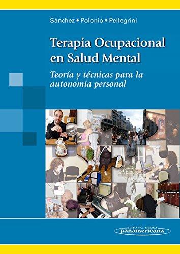 Terapia ocupacional en salud mental: Teoría y Técnicas para la autonomía personal