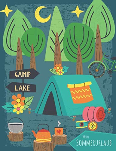 Mein Sommerurlaub: Reisetagebuch für Jungen ab 6 Jahre - Urlaubstagebuch für 14 Tage Campingurlaub - Zelturlaub petrol - Geschenkbuch - 54 Seiten - ca. DIN A4