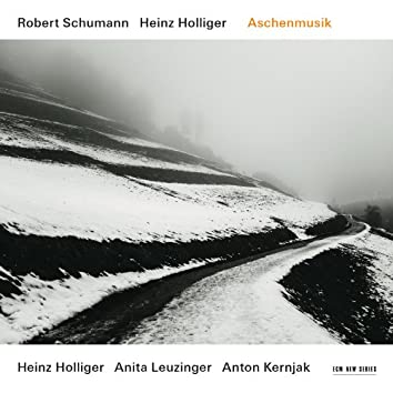 Robert Schumann / Heinz Holliger: Aschenmusik