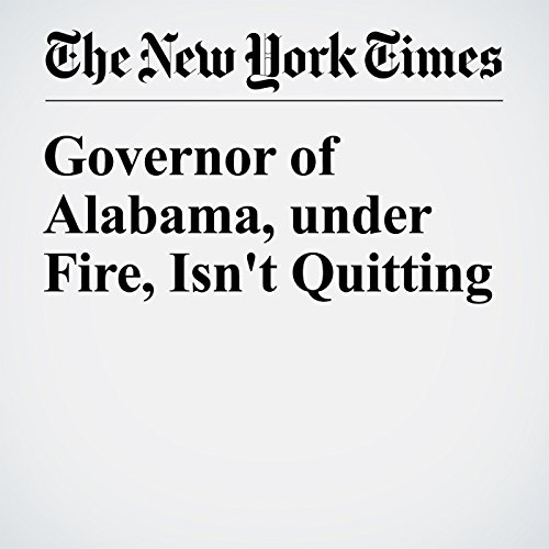 Governor of Alabama, under Fire, Isn't Quitting cover art