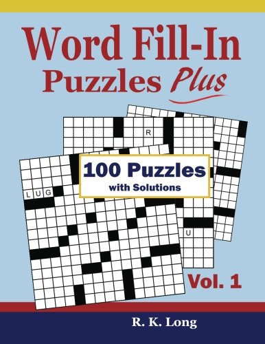 Word Fill-In Puzzles Plus, Volume 1: 100 Word Fill-In Puzzles