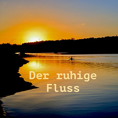 Der ruhige Fluss Titelbild