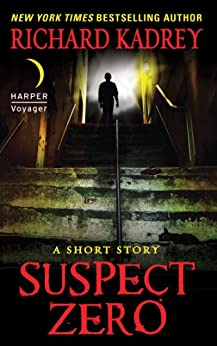 Suspect Zero: A Short Story by [Richard Kadrey]