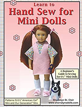 Learn to Hand Sew for Mini Dolls  A Beginner s Guide to Sewing for Mini Dolls