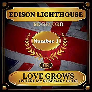 Love Grows (Where My Rosemary Goes) [Re-recording] (UK Chart Top 40 - No. 1)