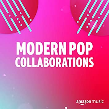 Modern Pop Collaborations