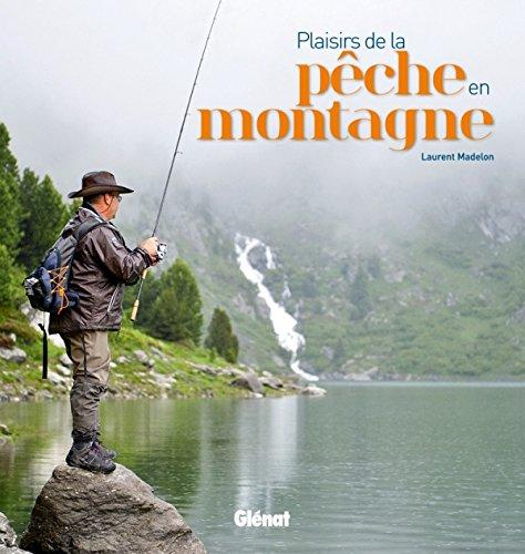Plaisirs de la pêche en montagne