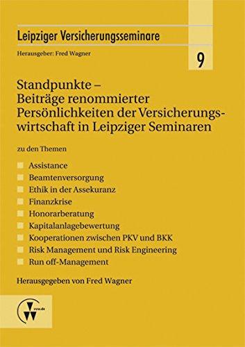 Standpunkte - Beiträge renommierter Persönlichkeiten der Versicherungswirtschaft in Leipziger Seminaren: zu den Themen - Assistance - Beamtenversorgung ... (Leipziger Versicherungsseminar)