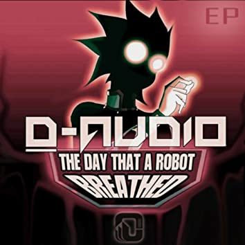 The Day That a Robot Breathed E.P