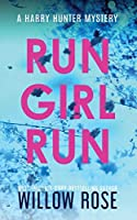 Run Girl Run (Harry Hunter Mystery)