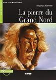 PIERRE DU GRAND NORD +CD NIVEAU UN A1: La pierre du Grand Nord + CD (Lire et s'entraîner)
