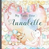 Annabelle: Record and Celebrate Your Baby's 1st Year With This Baby Album and Memory Book and First...