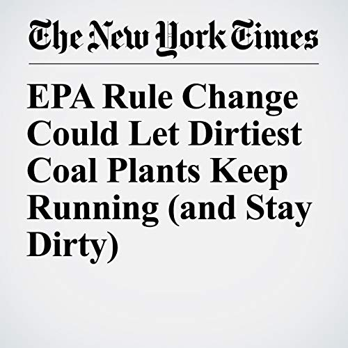EPA Rule Change Could Let Dirtiest Coal Plants Keep Running (and Stay Dirty) copertina