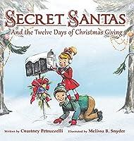 Secret Santas: And the Twelve Days of Christmas Giving