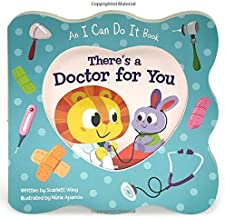 There's a Doctor for You: Children's Board Book (I Can Do It) (I Can Do It Book)