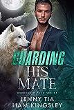 Guarding His Mate (Everglow Pack Book 2)