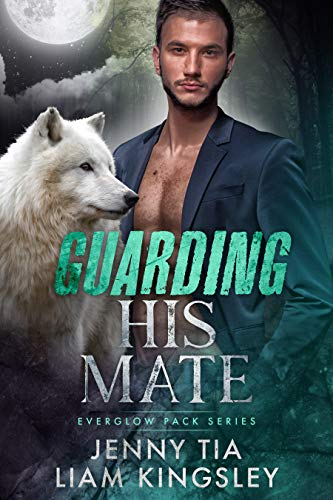 Guarding His Mate (Everglow Pack Book 2) (English Edition)