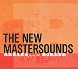 Songtexte von The New Mastersounds - Breaks From the Border