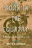[1421423359] [9781421423357] Born in the Country: A History of Rural America (Revisiting Rural America) 3rd Edition-Paperback