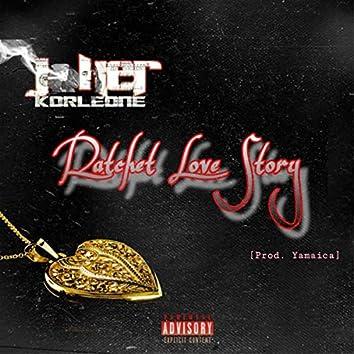Ratchet Love Story