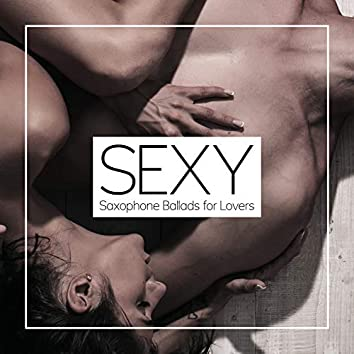 Sexy Saxophone Ballads for Lovers