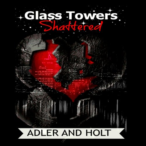 Glass Towers: Shattered (Volume 2) audiobook cover art