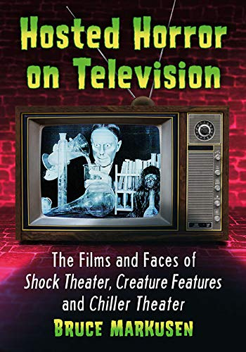 Compare Textbook Prices for Hosted Horror on Television: The Films and Faces of Shock Theater, Creature Features and Chiller Theater  ISBN 9781476684611 by Markusen, Bruce